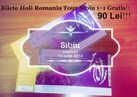 Vand bilete HOLI TOUR ROMANIA SIBIU 1+1 GRATIS!!